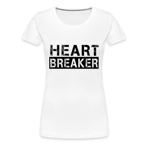Heart Breaker - Women's Premium T-Shirt