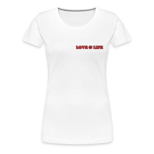 LOVE & LIVE - KOLLEKTION NR.1 - Frauen Premium T-Shirt