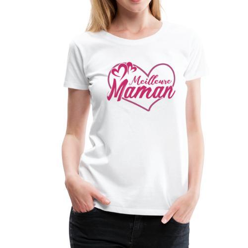 T-shirt Fete des Meres - Meilleure Maman du Monde - T-shirt Premium Femme