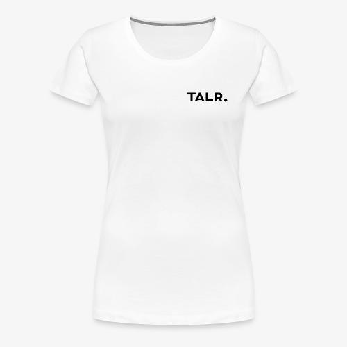 TALR™ - Vrouwen Premium T-shirt