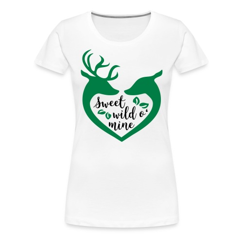 Sweet Wild O' Mine - Frauen Premium T-Shirt