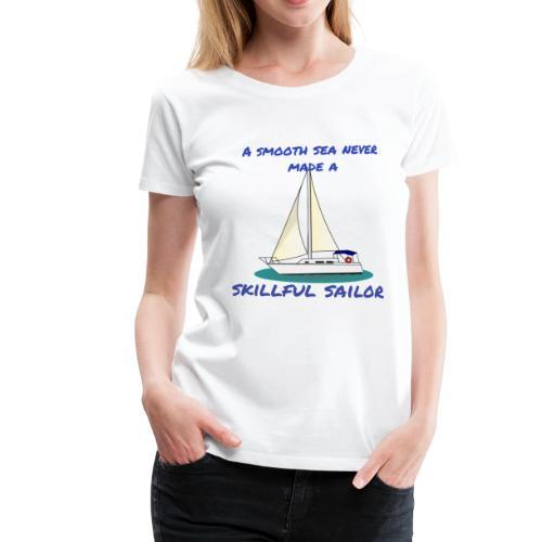 Skillful Sailor - Frauen Premium T-Shirt