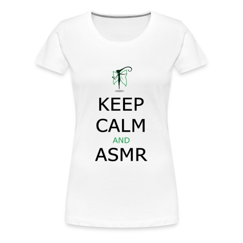 KEEP CALM AND ASMR - Maglietta Premium da donna