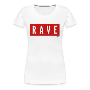 RAVE - Frauen Premium T-Shirt