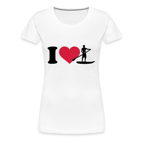 I Love Stand up Paddle - Frauen Premium T-Shirt