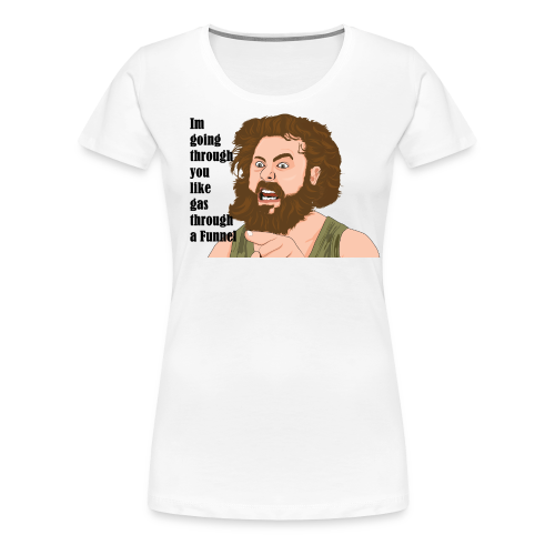 going through like gas John Grizzly - Frauen Premium T-Shirt