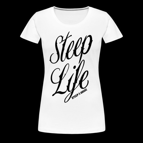 Steep Life - Women's Premium T-Shirt