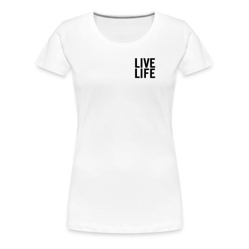 LIVE LIFE - Women's Premium T-Shirt