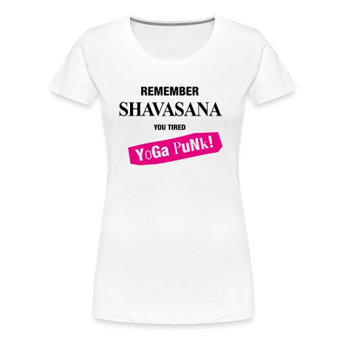 Remember Shavasana Yoga Punk - Frauen Premium T-Shirt