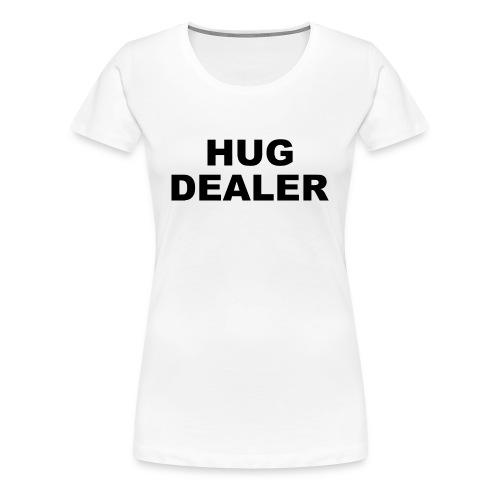 Hug dealer - Premium-T-shirt dam