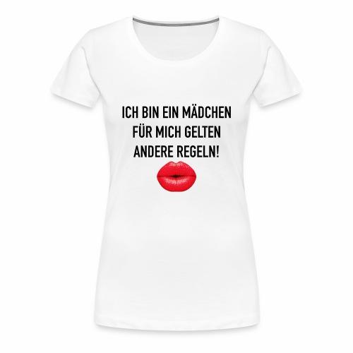 Ich bin ein Mädchen. Für mich gelten andere Regeln - Frauen Premium T-Shirt