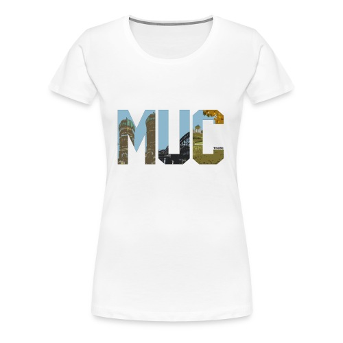 The MUC - Frauen Premium T-Shirt