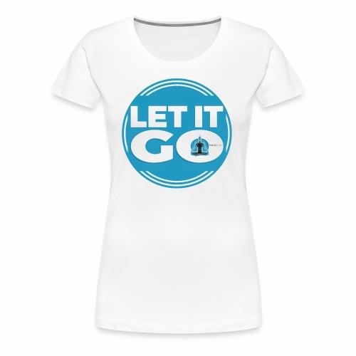 Let It Go // Meditare - Maglietta Premium da donna