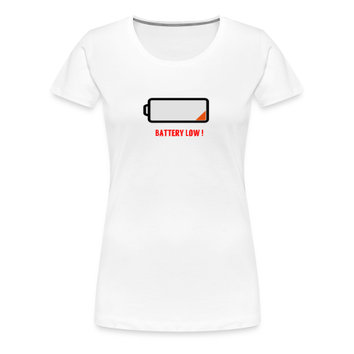 Battery Low - Frauen Premium T-Shirt