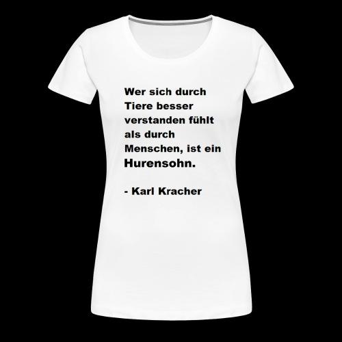 Josef Jugend Karl Kracher Zitat Tiere - Frauen Premium T-Shirt