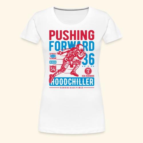 Pushing Forward Hood Chiller Berlin - Frauen Premium T-Shirt