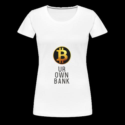 Bitcoin - B UR OWN BANK - T-Shirt by Blockawear - Frauen Premium T-Shirt