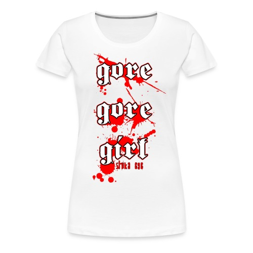 gore gore girl - Frauen Premium T-Shirt