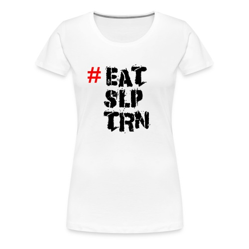 Eat Sleep Train Shirt - Frauen Premium T-Shirt