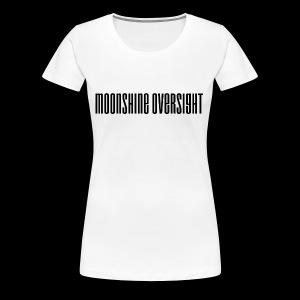 Moonshine Oversight logo - T-shirt Premium Femme