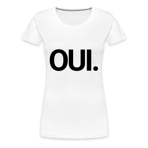Oui - T-shirt Premium Femme