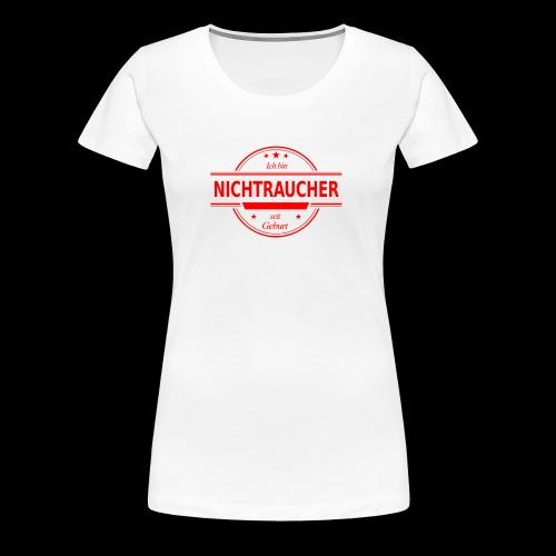 Ich bin NICHTRAUCHER seit Geburt  - Frauen Premium T-Shirt