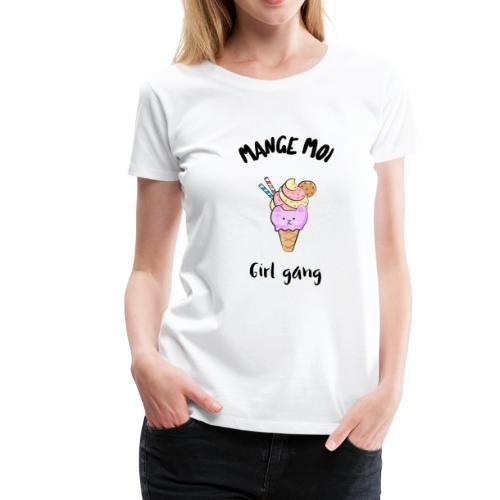 mange moi - T-shirt Premium Femme
