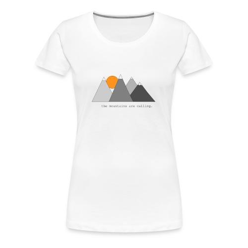 the mountains are calling. - Frauen Premium T-Shirt