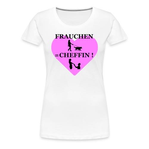 Frauchen ist Cheffin! - Frauen Premium T-Shirt