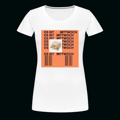 Leben des Mittwochs - Frauen Premium T-Shirt
