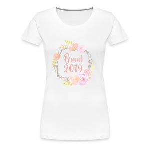 Braut 2019 | Circle of Love - Frauen Premium T-Shirt