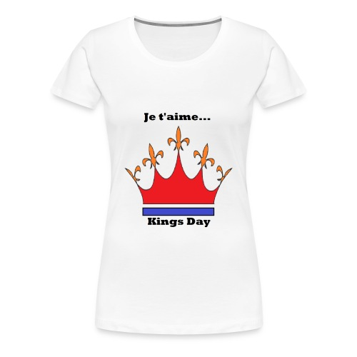 Je taime Kings Day (Je suis...) - Vrouwen Premium T-shirt