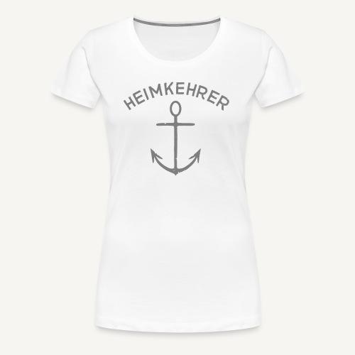 Heimkehrer grau - Frauen Premium T-Shirt