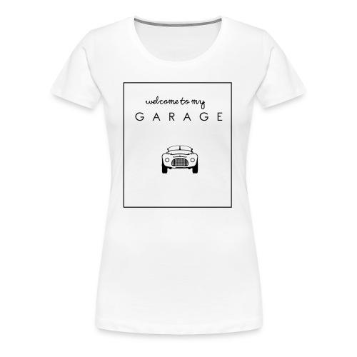 Welcome to my GARAGE - Autoliebhaber - Frauen Premium T-Shirt