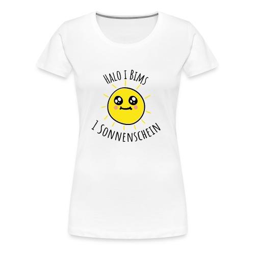 Halo i bims 1 Sonnenschein - Frauen Premium T-Shirt