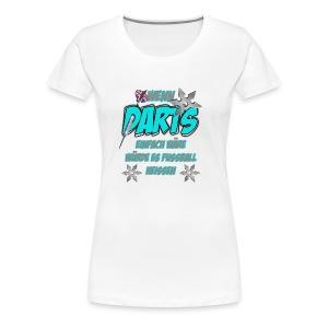 Wenn Darts einfach wäre... - Frauen Premium T-Shirt