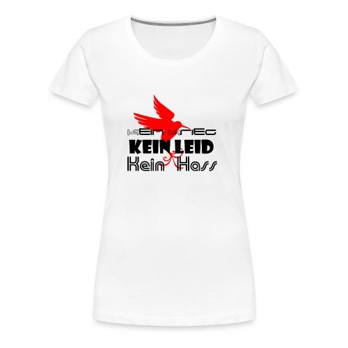 KeinKrieg,KeinLeid,KeinHass - Frauen Premium T-Shirt