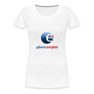 Povre emploi - T-shirt Premium Femme