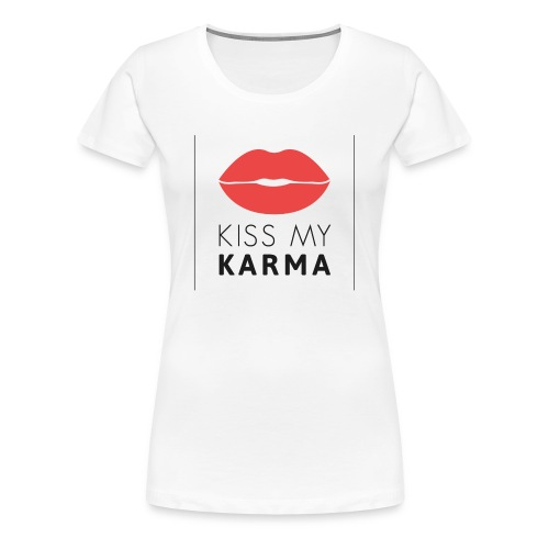 kiss my karma - Frauen Premium T-Shirt