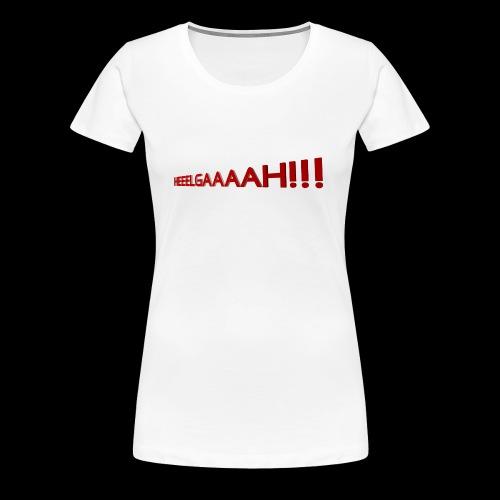 Heeeelgaaaa!!!! - Frauen Premium T-Shirt