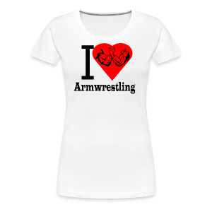 I love Armwrestling - Frauen Premium T-Shirt