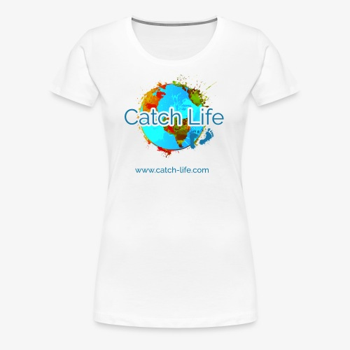 Catch Life Color - Women's Premium T-Shirt