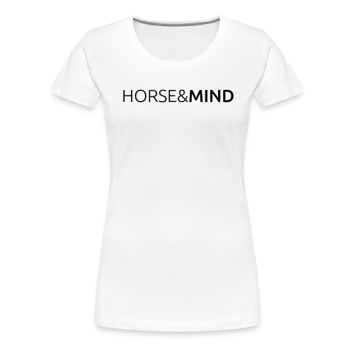 Horse and Mind - Typo - Frauen Premium T-Shirt