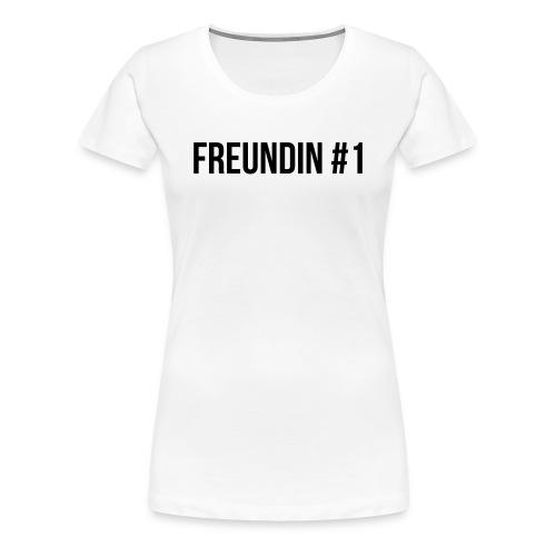 Freundin #1 - Frauen Premium T-Shirt