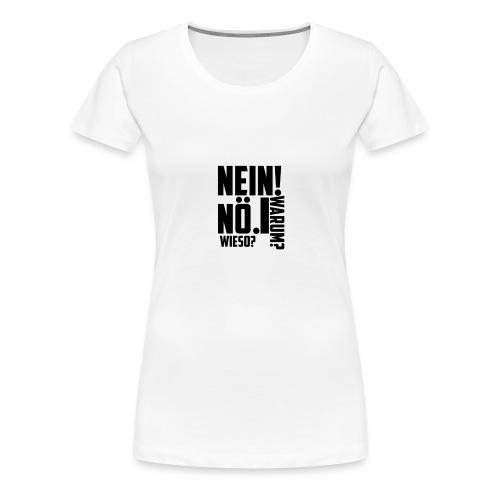 Nein! - Frauen Premium T-Shirt