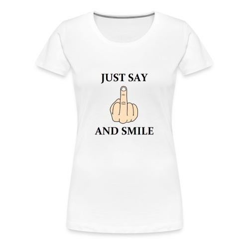 Just say - Koszulka damska Premium