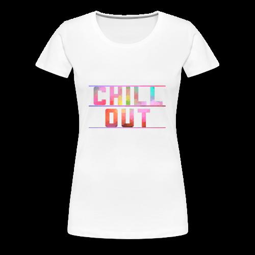 ChillOut - Frauen Premium T-Shirt