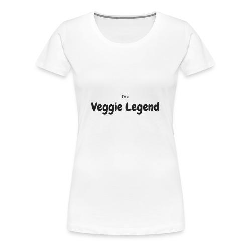 I'm a Veggie Legend - Women's Premium T-Shirt