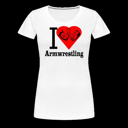 I love Armwrestling - Frauen Premium T-Shirt