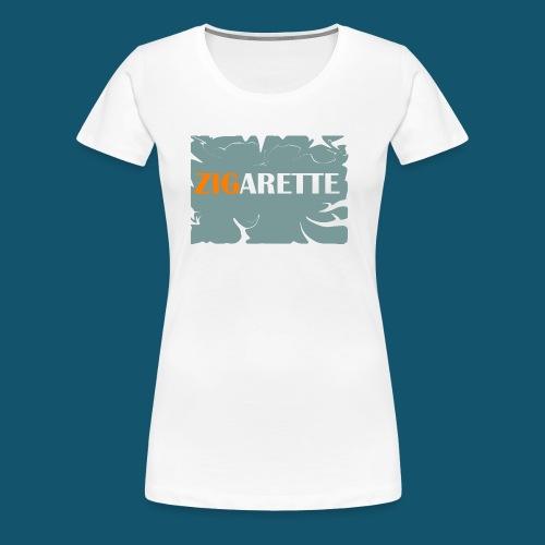 Zigarette - Frauen Premium T-Shirt